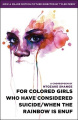 For Colored Girls Who Have Considered Suicide/When the Rainbow Is Enuf