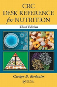 CRC Desk Reference for Nutrition, Third Edition