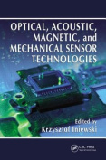 Optical, Acoustic, Magnetic, and Mechanical Sensor Technologies