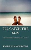I'll Catch the Sun