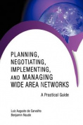 Planning, Negotiating, Implementing, and Managing Wide Area Networks