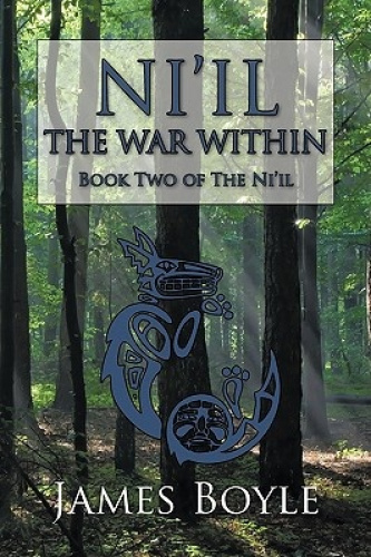 Ni'il: The War Within: Book Two of The Ni'il by James Boyle.