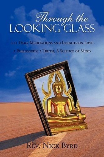 Through the Looking Glass: 11 Daily Meditations and Insights on Love A Philosoph