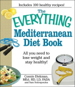 The Everything Mediterranean Diet Book