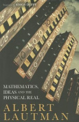 Mathematics, Ideas and the Physical Real