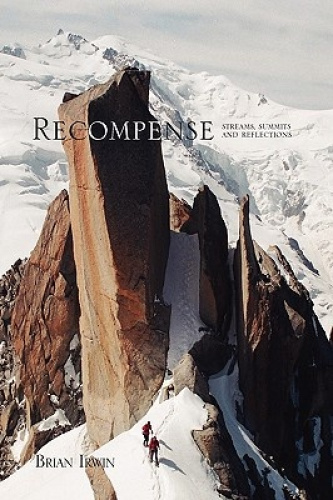 Recompense: Streams, Summits and Reflections by Brian Irwin.