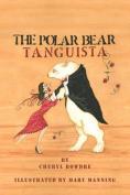 The Polar Bear Tanguista