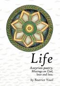 Life. Assyrian Poetry