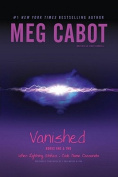Vanished Books One & Two  : When Lightning Strikes; Code Name Cassandra (1-800-Where-R-You