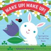 Wake Up! (Springtime Life-The-Flap Books) [Board book]