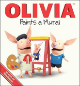 Olivia Paints a Mural [Board Book]