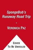 Spongebob's Runaway Road Trip (Spongebob Squarepants