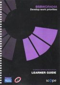 BSBWOR404A Develop Work Priorities Learner Guide