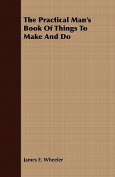 The Practical Man's Book of Things to Make and Do