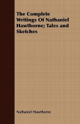 The Complete Writings of Nathaniel Hawthorne; Tales and Sketches