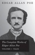 The Complete Works of Edgar Allan Poe; Tales - Volume 3