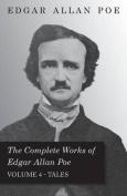 The Complete Works of Edgar Allan Poe; Tales - Volume 4