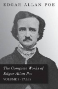 The Complete Works of Edgar Allan Poe; Tales 5