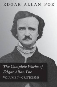 The Complete Works of Edgar Allan Poe; Criticisms - Vol. 7
