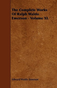 The Complete Works of Ralph Waldo Emerson - Volume XI.