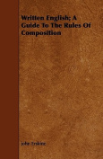 Written English; A Guide to the Rules of Composition