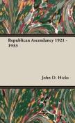 Republican Ascendancy 1921 - 1933