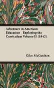 Adventure in American Education - Exploring the Curriculum Volume II