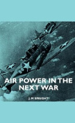 Air Power in the Next War