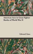 American Aces in Great Fighter Battles of World War II