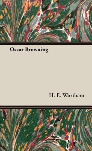 Oscar Browning by H. E. Wortham