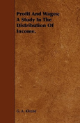 Profit and Wages; A Study in the Distribution of Income.
