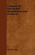A Manual of Osteopathic Manipulations and Treatment
