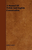 A Manual of Polish and English Conversation