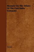 Memoir on the Affairs of the East-India Company