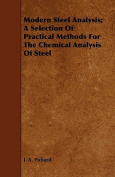 Modern Steel Analysis; A Selection of Practical Methods for the Chemical Analysis of Steel