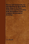 Mosses and Liverworts; An Introduction to Their Study, with Hints as to Their Collection and Preservation. with Illustrations from Original Microscopi