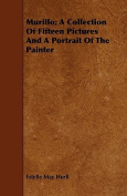 Murillo; A Collection of Fifteen Pictures and a Portrait of the Painter