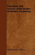 Patriotism and Science; Some Studies in Historic Psychology