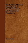 The Pattern Maker's Handybook