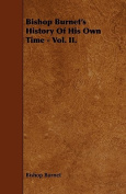 Bishop Burnet's History of His Own Time - Vol. II.