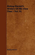 Bishop Burnet's History of His Own Time - Vol. IV.