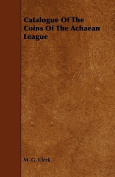 Catalogue of the Coins of the Achaean League