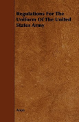 Regulations for the Uniform of the United States Army