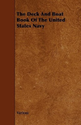 The Deck and Boat Book of the United States Navy