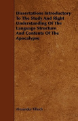 Dissertations Introductory to the Study and Right Understanding of the Language Structure and Contents of the Apocalypse