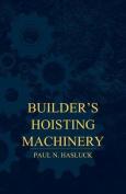 Builder's Hoisting Machinery