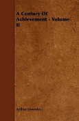 A Century of Achievement - Volume II