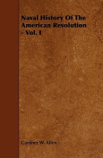 Naval History of the American Revolution - Vol. I