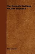 The Dramatic Writings of John Heywood