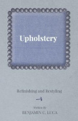 Upholstery - Refinishing and Restyling